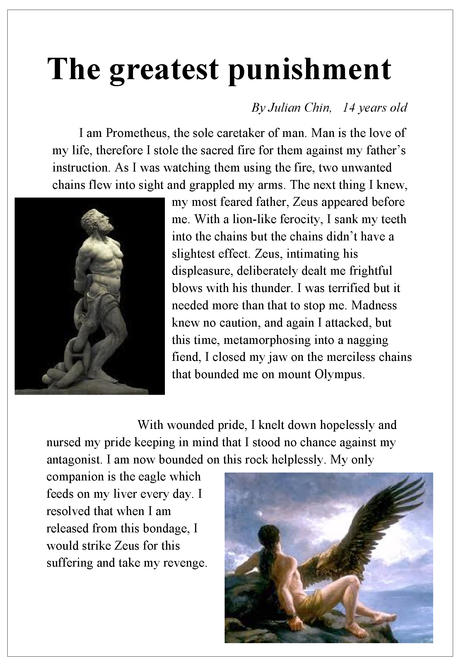 prometheus and zeus essay Basically we have two myths here, each about prometheus the stories basically both agree that prometheus stole fire from zeus and gave it to man against zeus' approval though prometheus is.